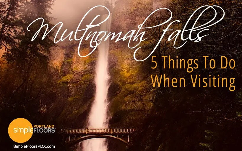 5 Things To Do When Visiting Multnomah Falls