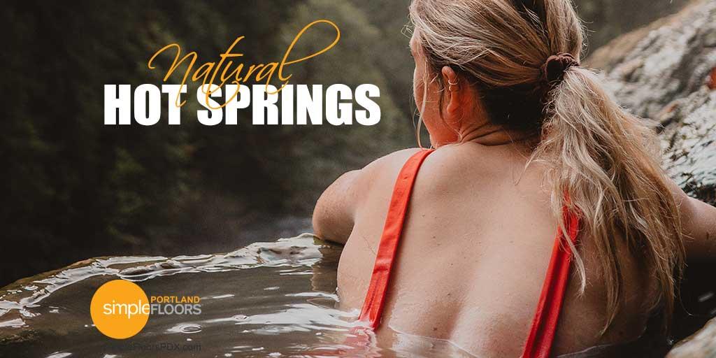 Enjoying Natural Hot Springs Near PDX
