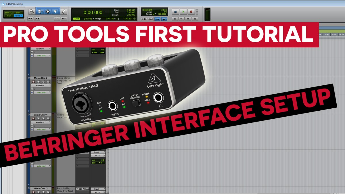 Pro Tools First Tutorial – Setting Up Your Behringer Audio
