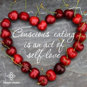 Conscious  eating is an act of self-love