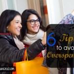 6 Tips to Avoid Overspending