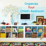 Simple Ways to Organize Your Child's Bedroom
