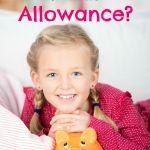 Should Kids Receive an Allowance?