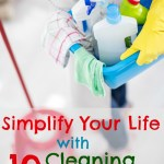 Simplify Your Life-10 Cleaning Shortcuts
