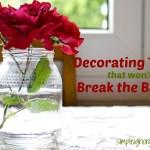 7 Decorating Tricks That Won't Break the Bank