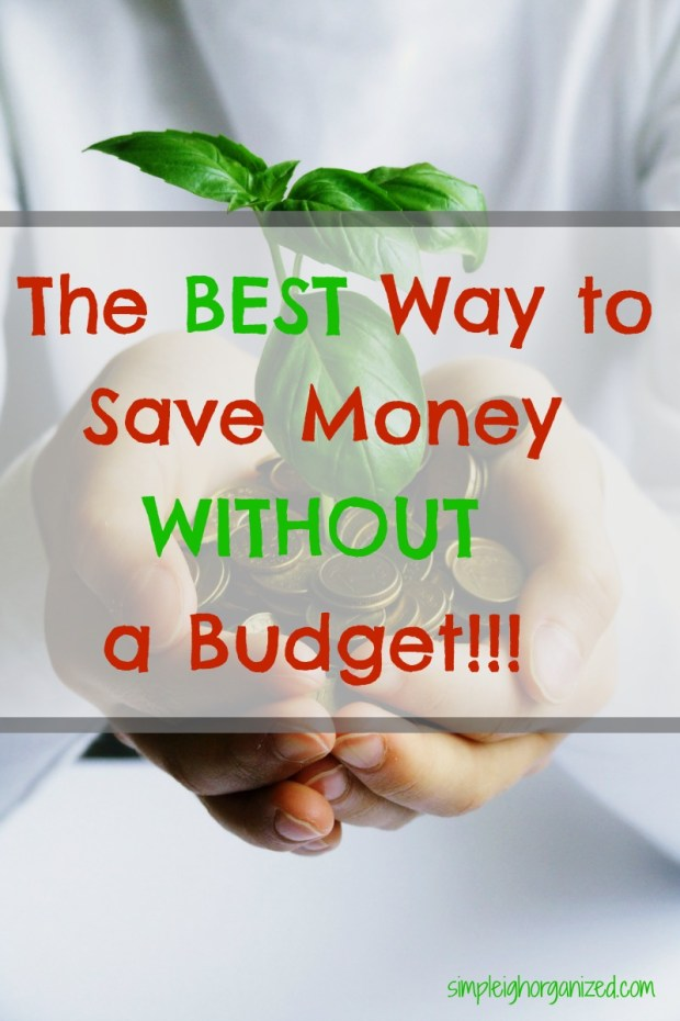 Save Money Without Creating a Budget