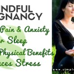 Pregnancy and Mindfulness – Do You Know About Mindful Pregnancy