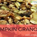 Easy Homemade Recipe For Pumpkin Granola
