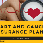 Heart and Cancer Insurance Plans – Is It A Necessity?