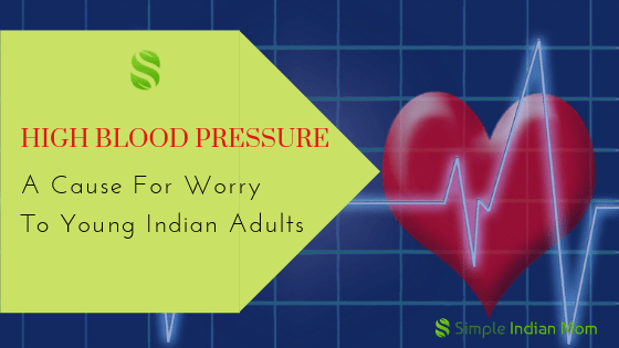 High Blood Pressure - A Cause For Worry To Young Indian Adults