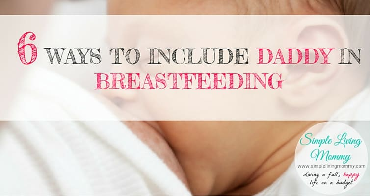 When you think of breastfeeding, you always think of the benefits for the baby or the bond between baby and mom.  Here are 6 easy ways to include dad in the breastfeeding relationship too!