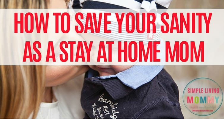 How to Save Your Sanity as a Stay at Home Mom