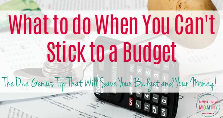 What to do when you can't stick to a budget