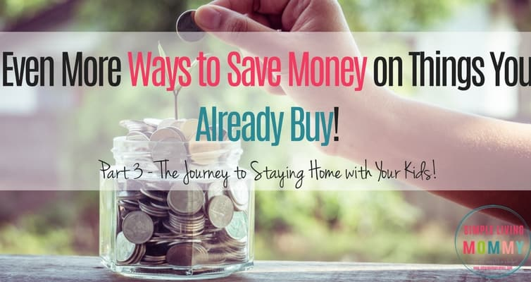Even More Ways to Save Money on Things You Already Buy