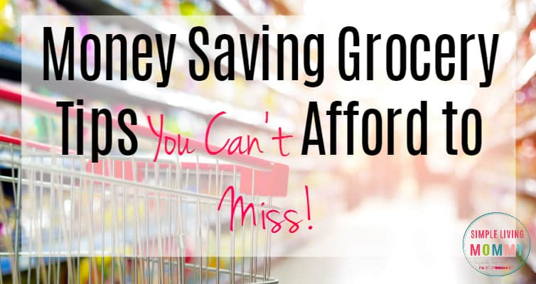 Money Saving Grocery Tips You Can't Afford to Miss!