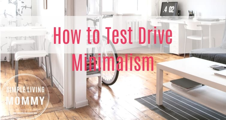 How to Test Drive Minimalism