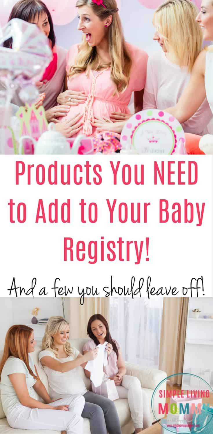 Pregnant and preparing for your baby shower? There are SO many baby items to add to your registry that it's hard to figure out which products you'll actually use. These are tried and true products that every first time mom should add to her baby registry...and a few she should skip!