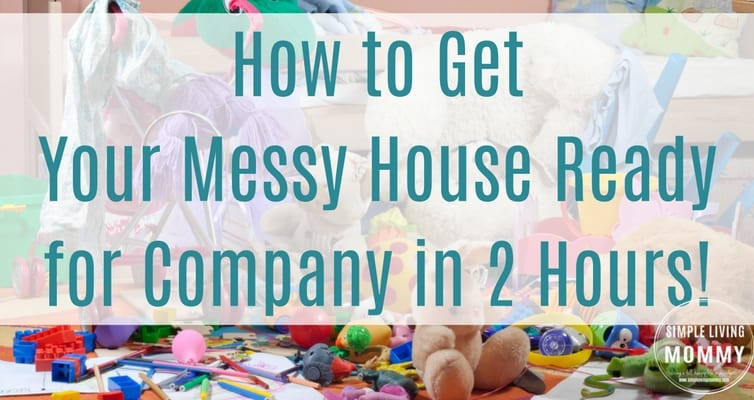 How to Get Your Messy House Ready for Company