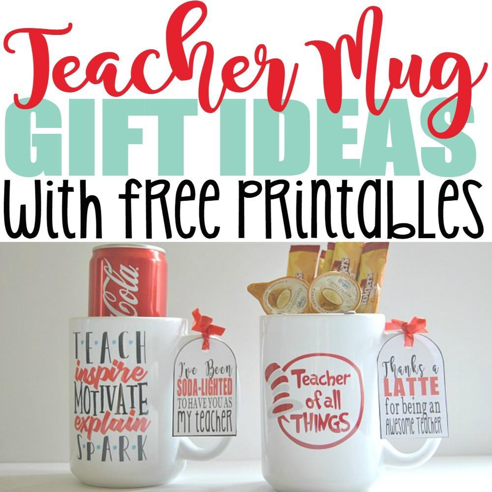5 Genius DIY Teacher Mug Gift Ideas With Free Printables