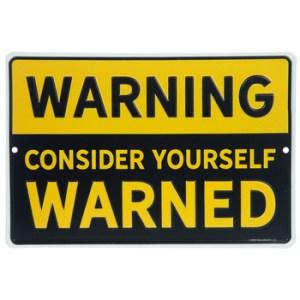 Warning: Consider Yourself Warned