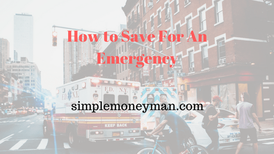 How to Save For An Emergency simple money man