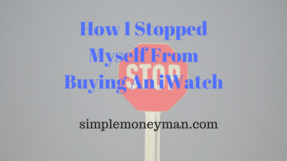 How I Stopped Myself from Buying an iWatch simple money man