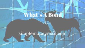 What's A Bond simple money man