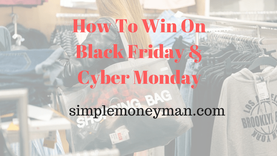 How To Win On Black Friday & Cyber Monday simple money man