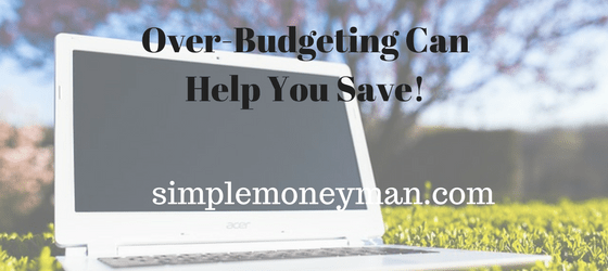 Over-Budgeting Can Help You Save simple money man