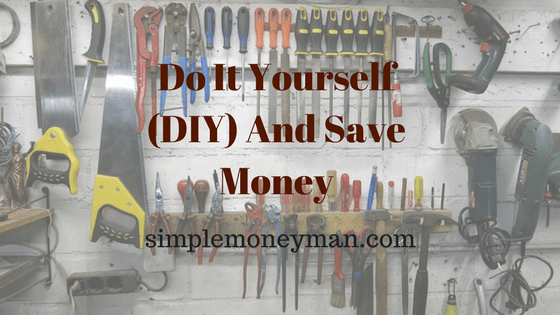 Do It Yourself (DIY) And Save Money simple money man