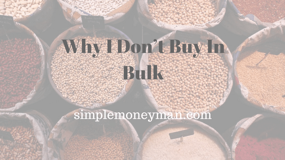 Why I Don't Buy In Bulk simple money man