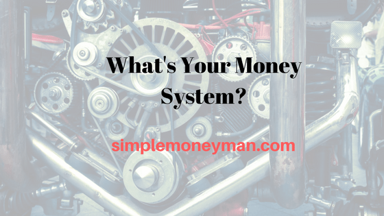 What's Your Money System simple money man