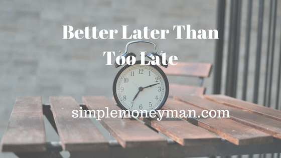 Better Later Than Too Late simple money man