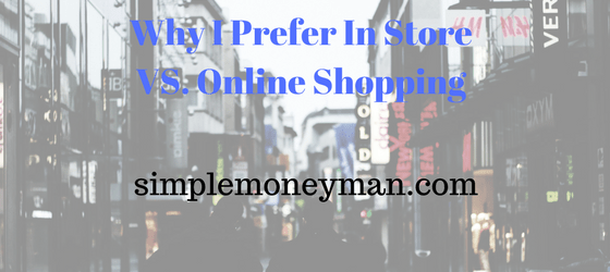 Why I Prefer In Store VS Online Shopping simple money man