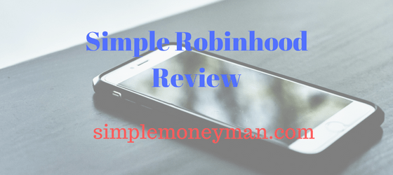 Simple Robinhood Review simple money man