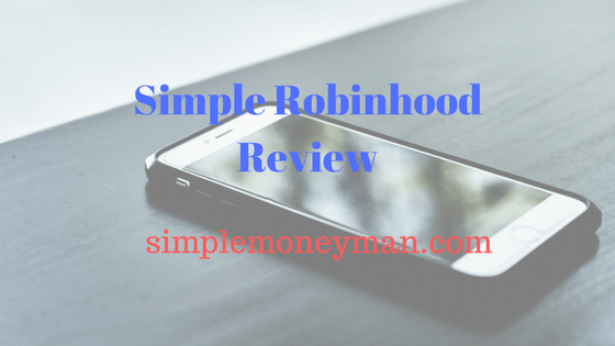 Simple Robinhood Review simple money man