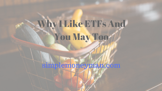 Why I Like ETFs And You May Too