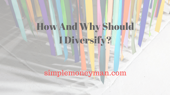 How And Why Should I Diversify simple money man
