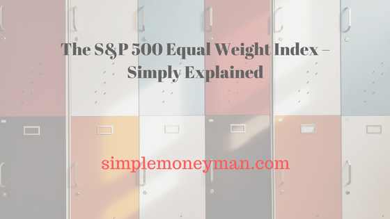 The S&P 500 Equal Weight Index – Simply Explained SMM