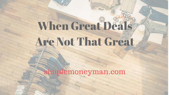 When Great Deals Are Not That Great simple money man
