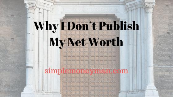 Why I Don't Publish My Net Worth simple money man