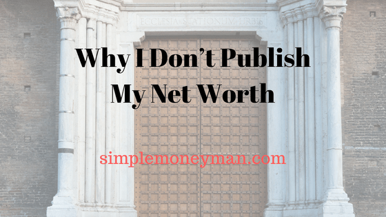 Why I Don't Publish My Net Worth simple money man