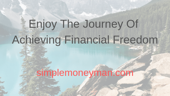 Enjoy The Journey Of Achieving Financial Freedom simple money man