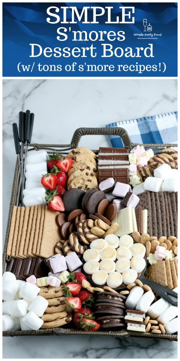 How to make a SIMPLE S'mores Dessert board with 11 S'mores recipes #s'mores #charcuterieboard #4thofjuly #desserts #partyfood #simplepartyfood