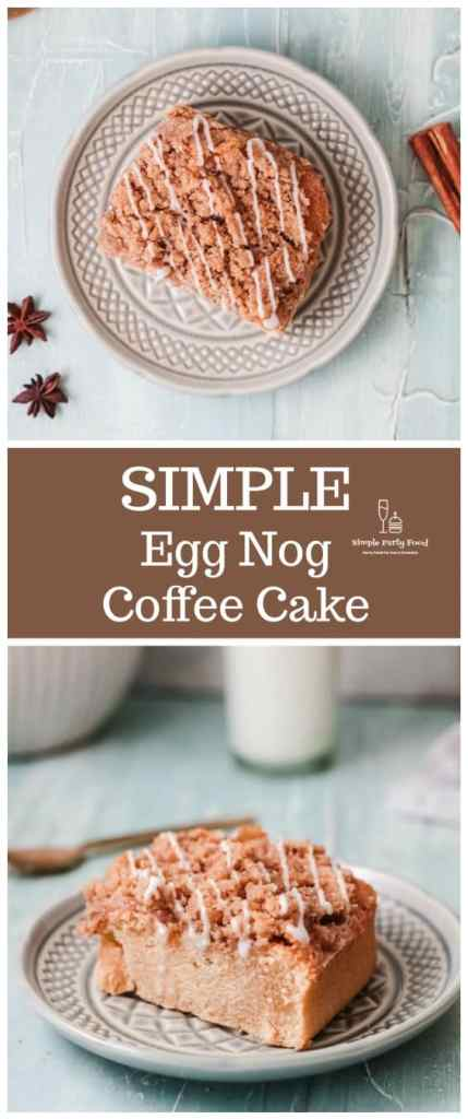 SIMPLE Eggnog coffee cake is great on christmas morning with a cup of coffee #simplepartyfood