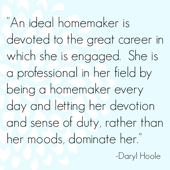 An ideal homemaker is devoted quote