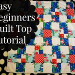 Easy Beginner Quilt Top Tutorial—Mostly