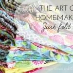 The Art of Homemaking:  Just Fold It