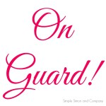The Art of Homemaking:  On Guard