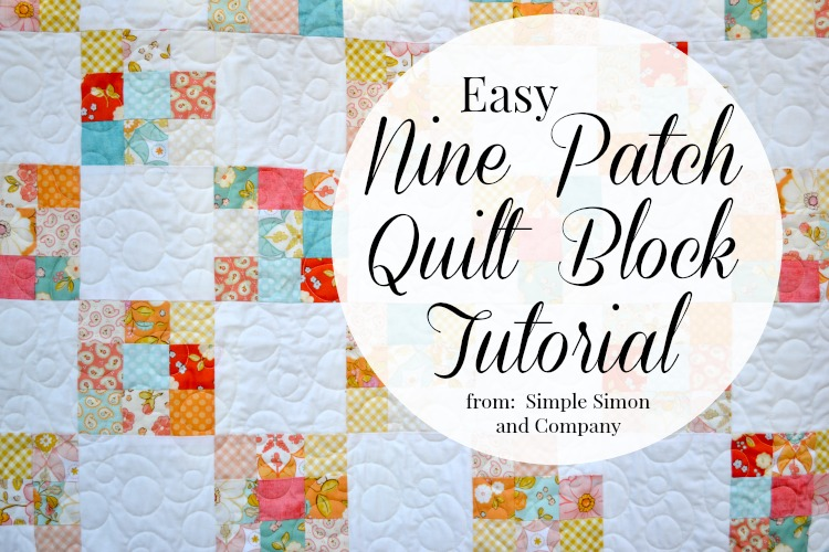 Nine Patch Quilt Block Tutorial - Simple Simon and Company : how to patch a quilt - Adamdwight.com